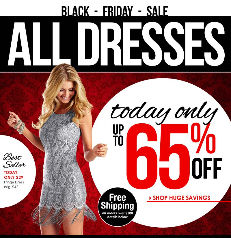 ALL Dresses! All Day! Up to 65% OFF!