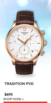 Tradition PVD $495