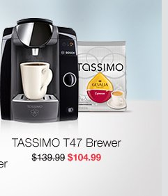 TASSIMO T47 Brewer, $104.99.