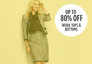 Up to 80% Off: Work Tops & Bottoms