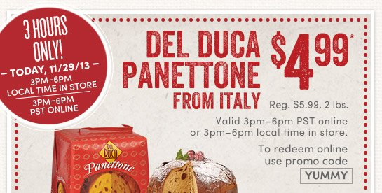 Del Duca Panettone from Italy - $4.99 (In Store: 3pm-6pm local time or Online: 3pm-6pm PST)