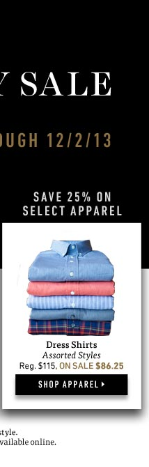 Black Friday Sale: Save 30-50% on Dozens of Styles In Store & Online Now Through 12/2/13. Shop Now >