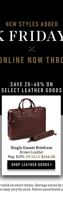 Black Friday Sale: Save 20-40% on Select Leather Goods. Shop Now >