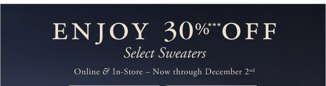 ENJOY 30% OFF SELECT SWEATERS