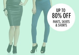 Up to 80% Off: Pants, Skirts & Shorts