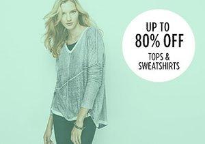 Up to 80% Off: Tops & Sweatshirts