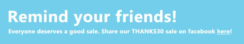 Remind your friends! Share our THANKS30 sale on facebook