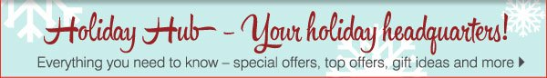 Holiday Hub - Your holiday headquarters! Everything you need to  know - special offers, top offers, gift ideas and more
