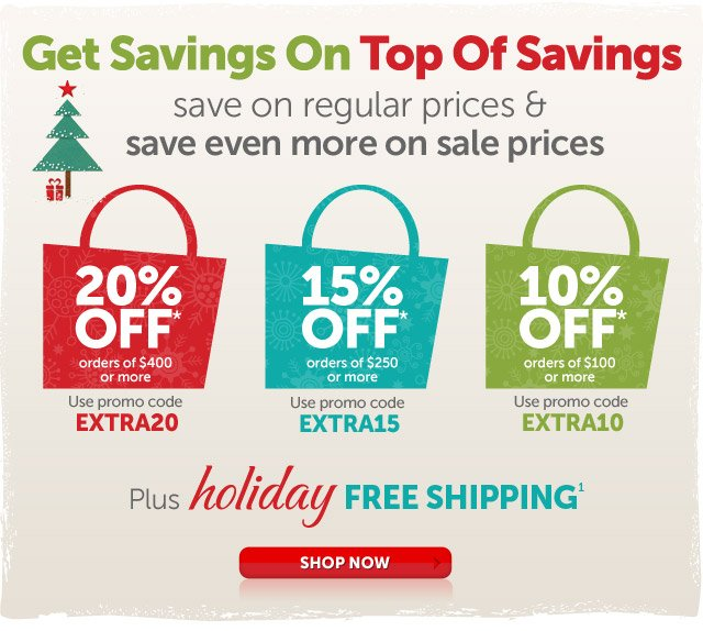 Get Savings On Top Of Savings - save on regular prices & save even more on sale prices - plus holiday Free Shipping 1 - Shop Now