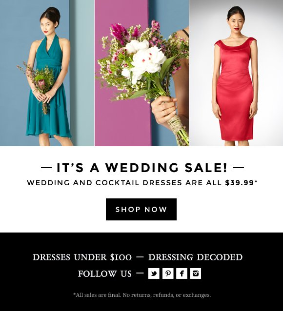Wedding and Cocktail dresses are all $39.99