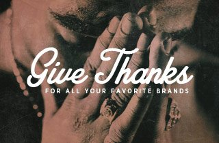 Give Thanks: For all your favorite brands