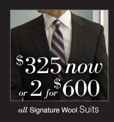 $325 USD now or 2 for $600 USD - Signature Wool Suits
