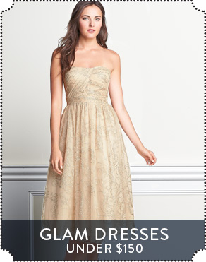 GLAM DRESSES UNDER $150