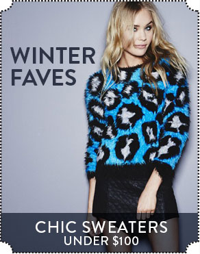 WINTER FAVES - CHIC SWEATERS UNDER $100