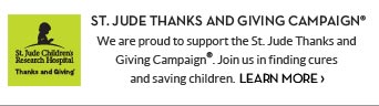 ST JUDE THANKS AND GIVING CAMPAIGN®