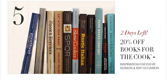 5 - 2 Days Left! 20% OFF BOOKS FOR THE COOK* - INSPIRATION FOR EVERY SEASON & ANY OCCASION