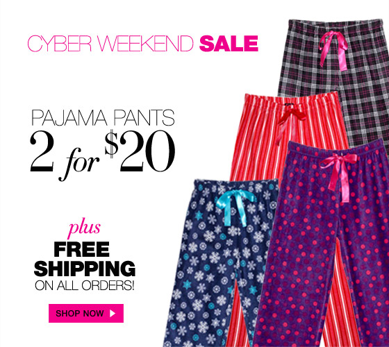 Cyber Weekend Sale: Pajama Pants 2 for $20 plus Free Shipping on All Orders!