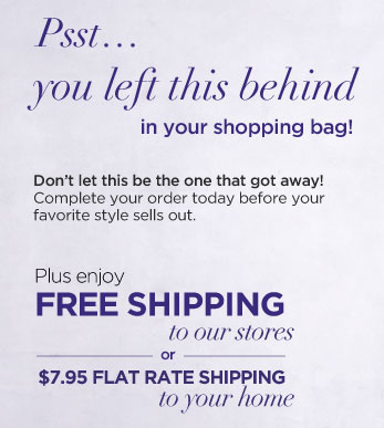 You left this great item in your shopping bag. Scoop it up before someone else does and get FREE SHIPPING TO OUR STORES.*