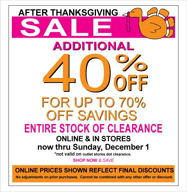 After  Thanksgiving Sale! Additional 40% Off Clearance for up to 70% Off Saving! Online &  In Stores