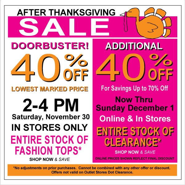 Saturday In Store Only Doorbusters!, 2-4 pm 40% Off All Fashion Tops +  Additional 40% Off Clearence for up to 70% Off Savings!