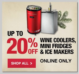 Up to 20% OFF Wine Coolers, Mini Fridges & Ice Makers