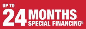 Up to 24 Months Special Financing