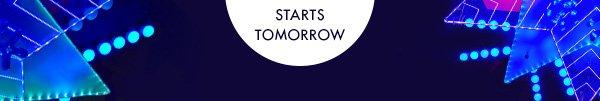 Starts tomorrow