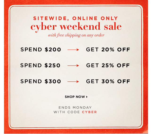 CYBER WEEKEND! Save Up To 30% Off Sitewide & Receive Free Shipping, 3 Days Only!