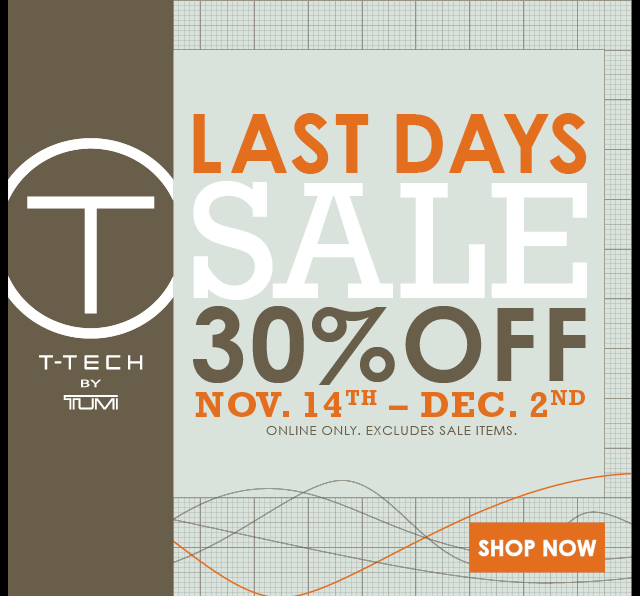 Last Days - 30% off T-Tech by TUMI - Shop Now