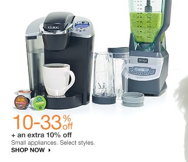 10-33% off + an extra 10% off Small appliance. Select styles. Shop now.