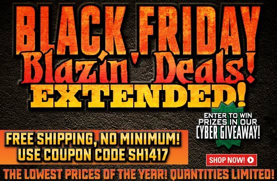 Black Friday Blazin' Deals!