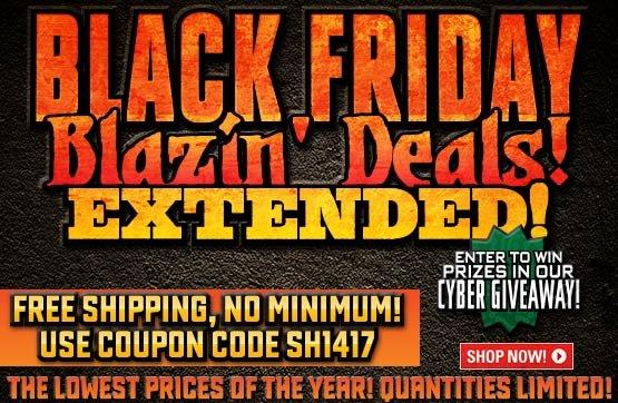 Black Friday Blazin' Deals!