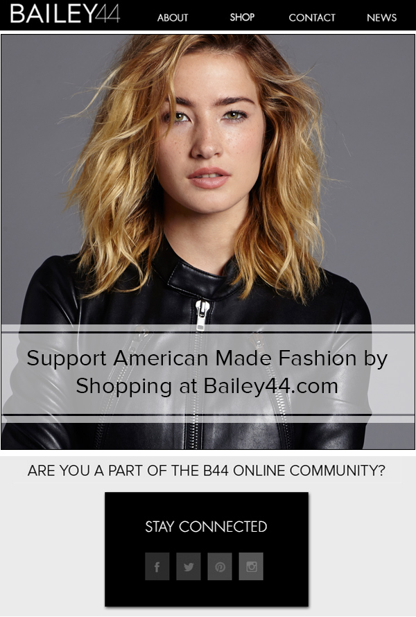 Support American Made Fashion by Shopping at Bailey44.com