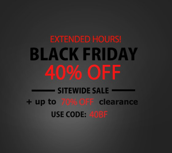 Black Friday Starts Now - 40% OFF plus up 70% Off Clearance