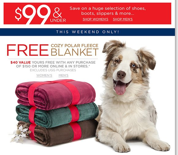 This weekend only, enjoy a FREE Cozy Blanket with any $150 or more purchase!* Huge selection of shoes & boots from your favorite brands $99 and under! Plus, find more great deals online and in-stores all season long. Shop now to find the best selection at The Walking Company.