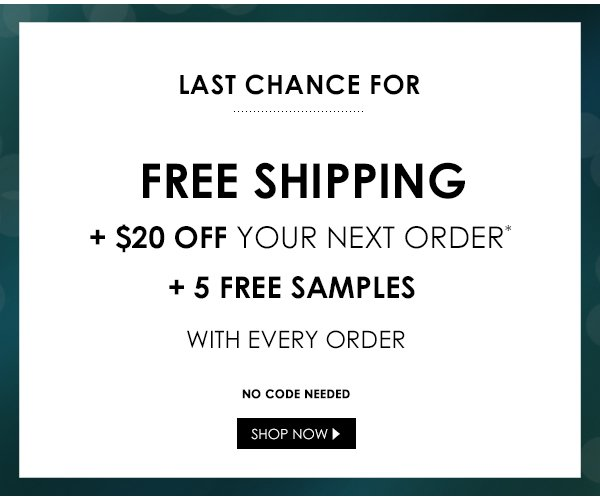 Black Friday Extended: Free shipping, 5 free samples, + $20 coupon