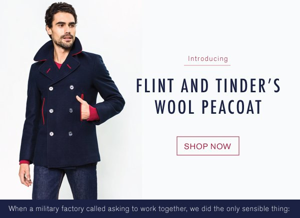 Introducing: Flint and Tinder's Wool Peacoat!