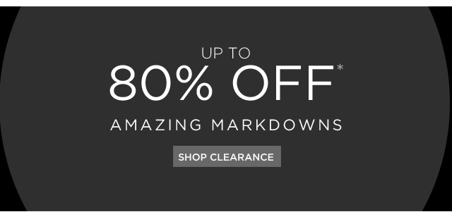Up To 80% Off* Amazing Markdowns