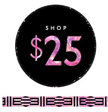 Shop $25