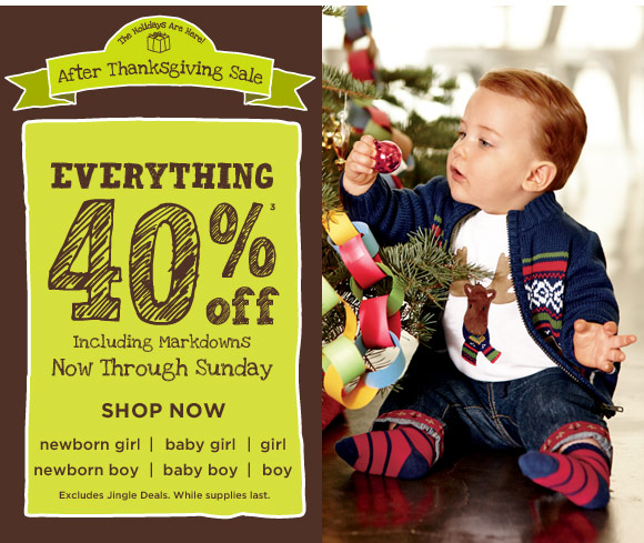 After Thanksgiving Sale. Everything 40% off(3) including markdowns. Now through Sunday. Shop Now. Excludes Jingle Deals. While supplies last.