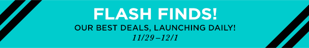 Flash Finds: Our Best Deals, Launching Daily
