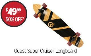 Quest Super Cruiser Longboard - $49.99 - 50% off‡