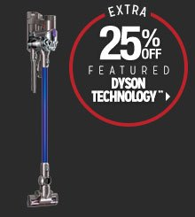 Extra 25% off Featured Dyson Technology**