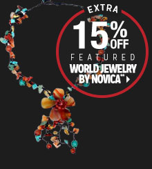 Extra 15% off Featured World Jewelry by Novica**