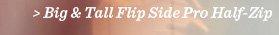 Big & Tall Flip Side Pro Half-Zip