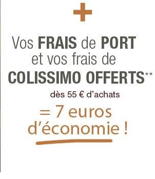 Vos frais de port et vos frais de colissimo offerts** dès 55 euros d'achats