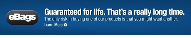 The eBags Brand - Guaranteed for Life