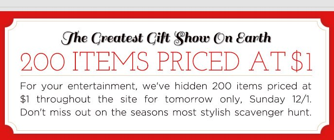 The Greatest Gift Show On Earth. 200 Items Priced at $1>