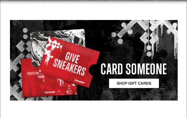 CARD SOMEONE. SHOP GIFT CARDS