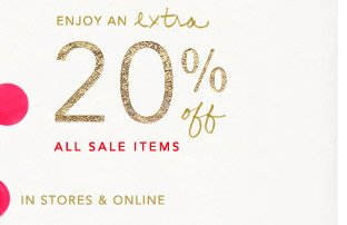 Enjoy an extra 20% off all sale items.
